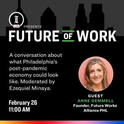 The Philadelphia Inquirer Presents: Future of Work